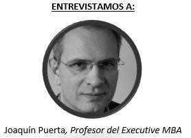 Entrevista Profesor Executive MBA – Joaquín Puerta