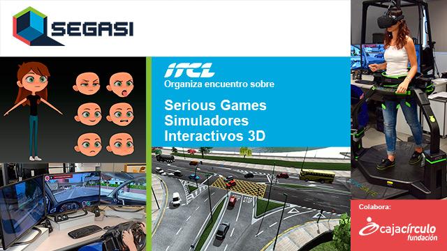 I Encuentro de SeGaSI sobre Serious Games, Simuladores e Interactivos 3D